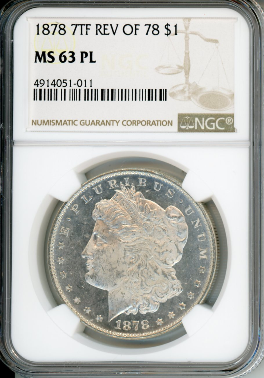 1878 7TF $1 NGC MS63PL REV OF 78