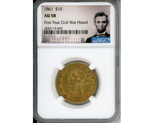 PMJ Coins & Collectibles, Inc. 1861 $10 NGC AU58 FIRST YEAR CIVIL WAR HOARD