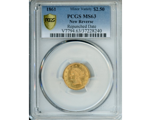 PMJ Coins 1861 $2.5 PCGS MS63  REPUNCHED DATE